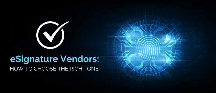 Points to Consider While Choosing an E-Signature Vendor