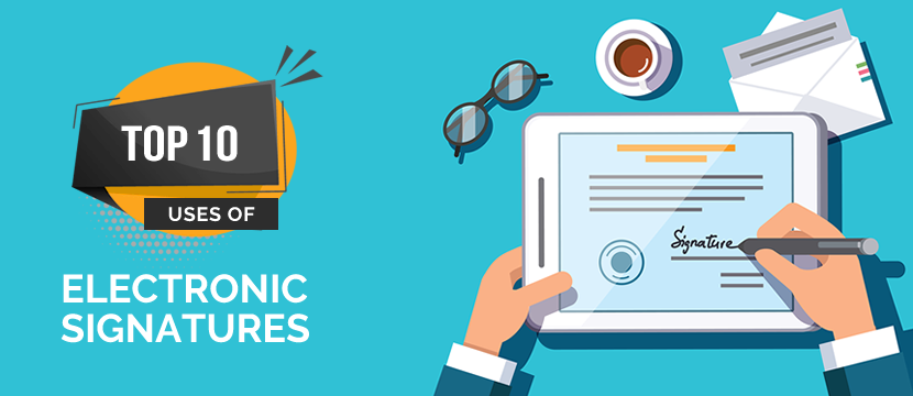 Top 10 Uses of Electronic Signatures for Small Business