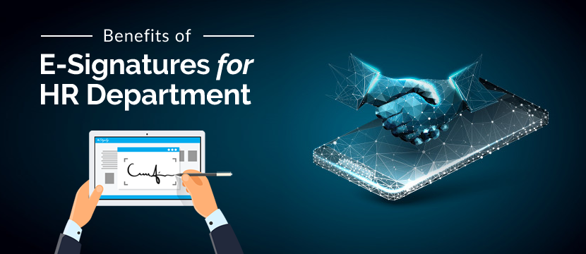 Benefits of E-Signatures for HR Department
