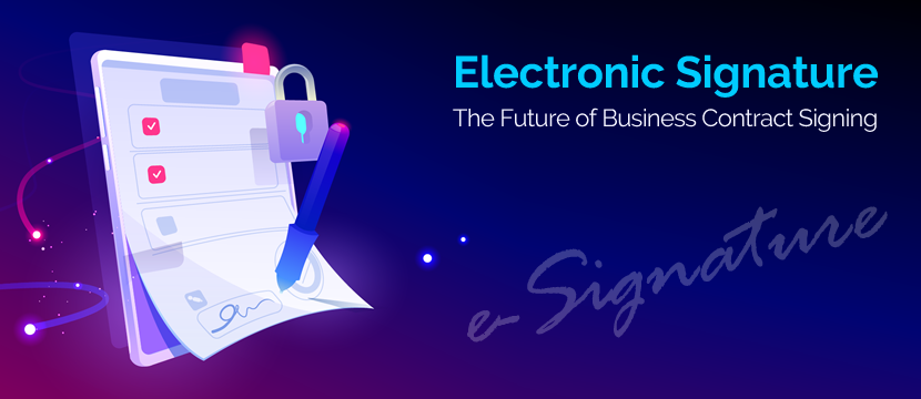 Electronic Signature is the Future of Business Contract Signing