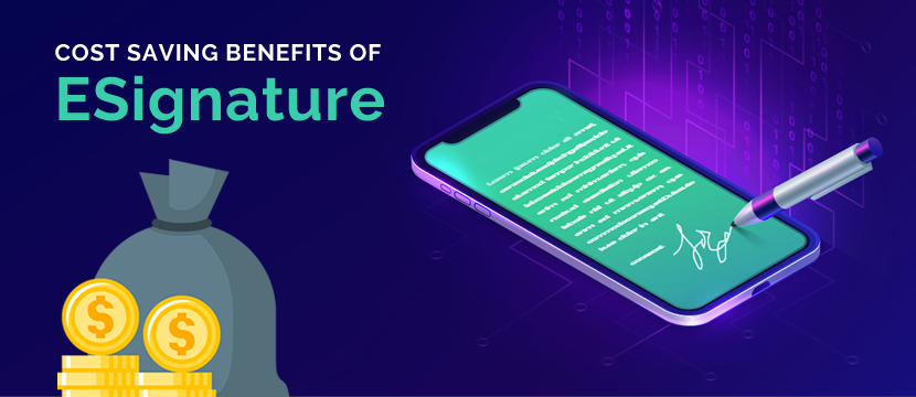 What are the Cost Saving Benefits of ESignature?