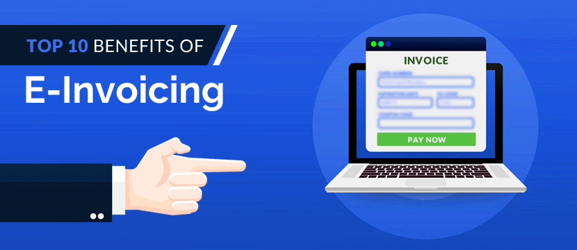 Top 10 Benefits of E-Invoicing