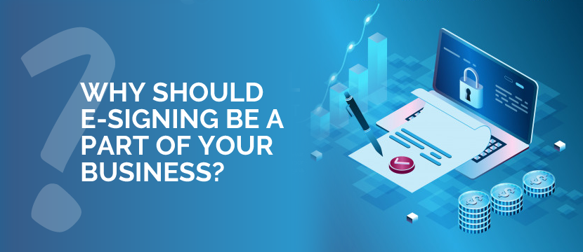 Why Should eSigning be a Part of Your Business?