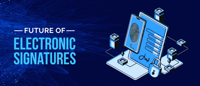 What is the Future of Electronic Signatures?