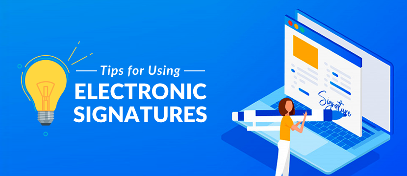 Tips for Using Electronic Signatures